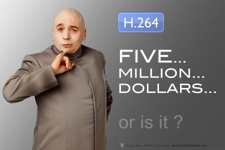H.264 5 million dollars licensing myth, Dr Evil