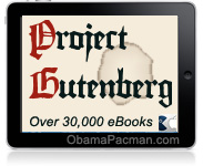 Project Gutenberg Lots of literary CLASSICS. 30,000 free downloadable books. Lots of literary classics.